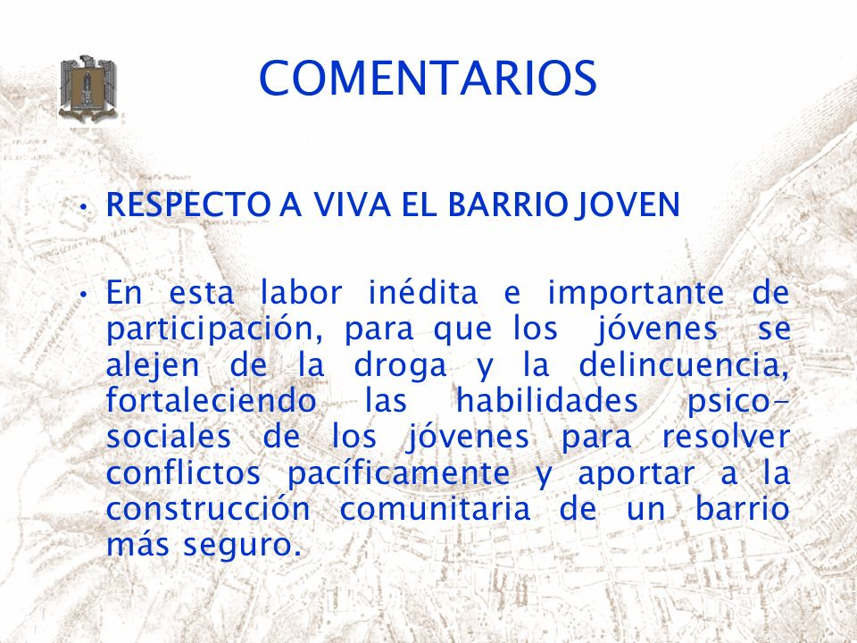 COMENTARIOS RESPECTO A VIVA EL BARRIO JOVEN En esta labor inédita e importante de participación, para que los jóvenes se alejen de la droga y la delin