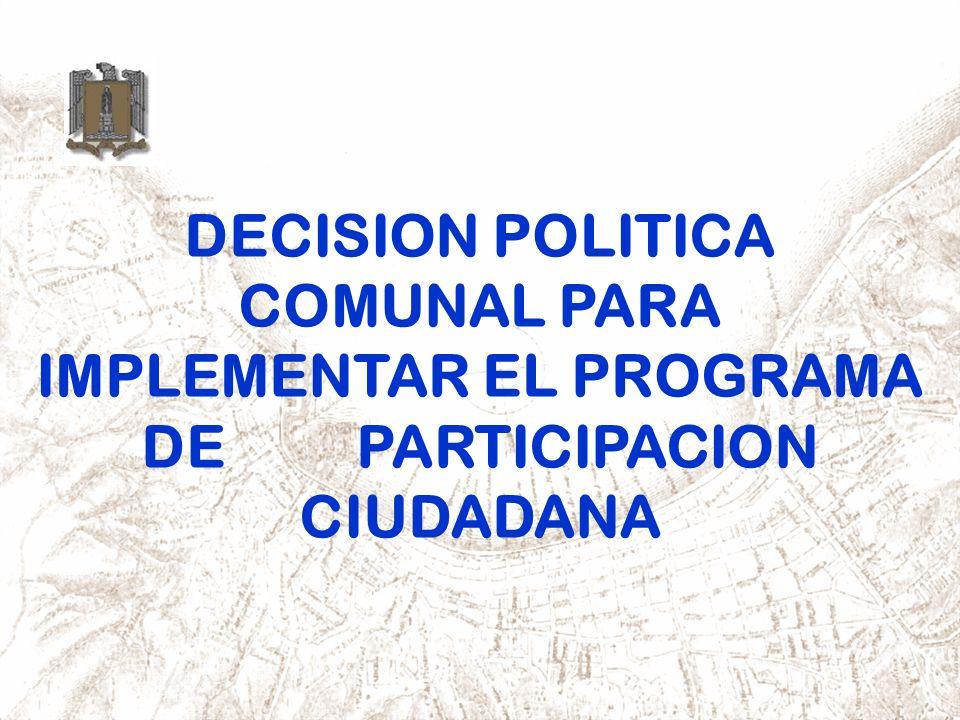 DECISION POLITICA COMUNAL PARA IMPLEMENTAR EL PROGRAMA DE PARTICIPACION CIUDADANA