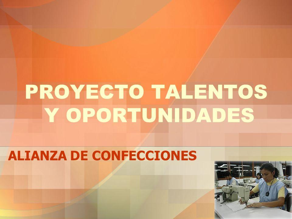 PROYECTO TALENTOS Y OPORTUNIDADES ALIANZA DE CONFECCIONES