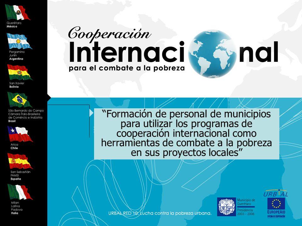 Formación de personal de municipios para utilizar los programas de cooperación internacional como herramientas de combate a la pobreza en sus proyectos locales