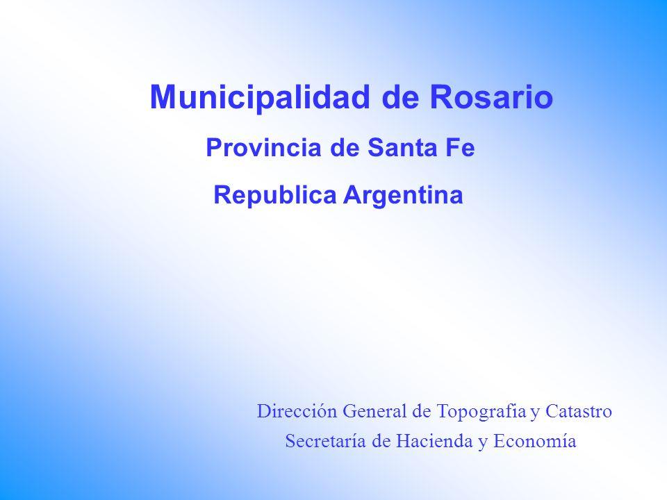Municipalidad de Rosario Provincia de Santa Fe Republica Argentina Dirección General de Topografia y Catastro Secretaría de Hacienda y Economía