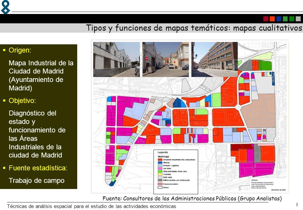 Técnicas de análisis espacial para el estudio de las actividades económicas 3 Origen: Mapa Industrial de la Ciudad de Madrid (Ayuntamiento de Madrid)