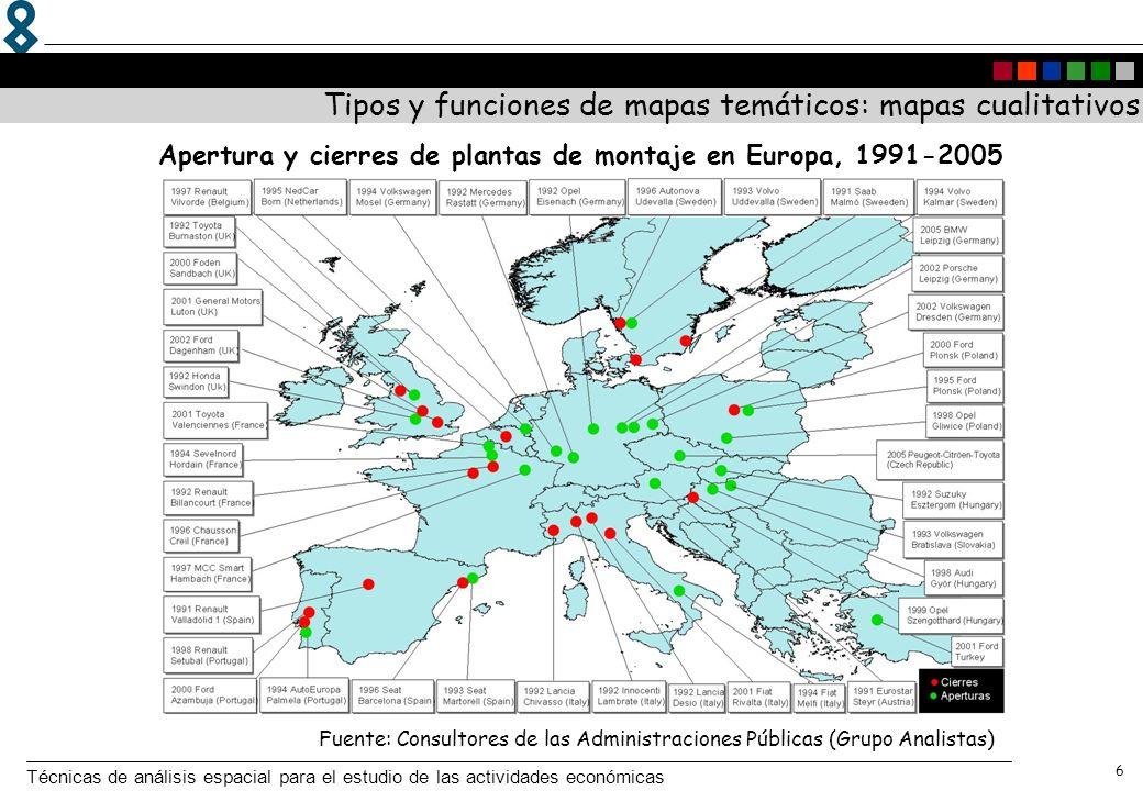 Técnicas de análisis espacial para el estudio de las actividades económicas 6 Apertura y cierres de plantas de montaje en Europa, 1991-2005 Tipos y fu