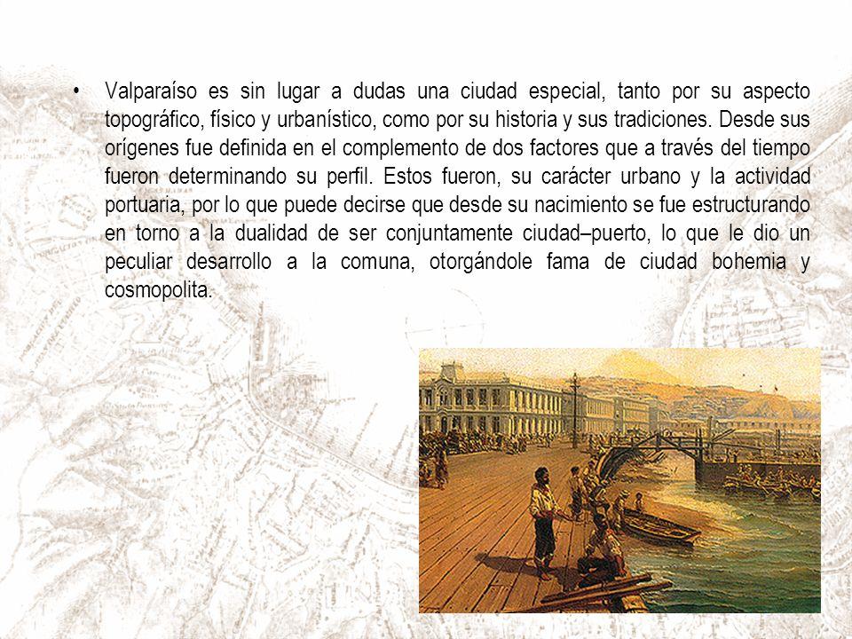 Valparaíso es sin lugar a dudas una ciudad especial, tanto por su aspecto topográfico, físico y urbanístico, como por su historia y sus tradiciones.