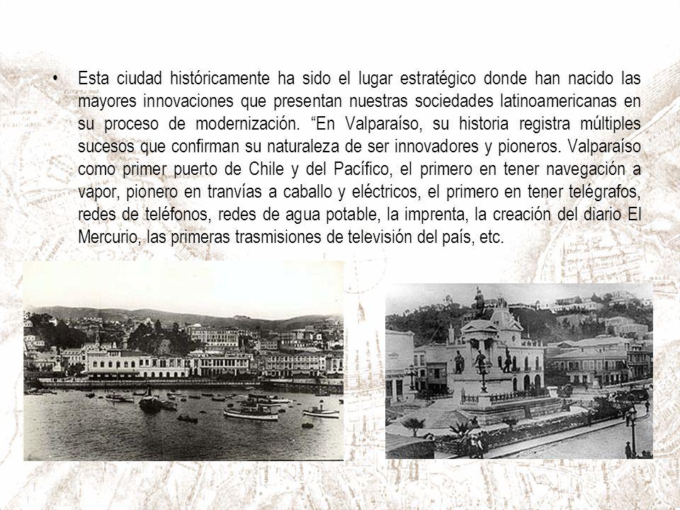 Esta ciudad históricamente ha sido el lugar estratégico donde han nacido las mayores innovaciones que presentan nuestras sociedades latinoamericanas en su proceso de modernización.