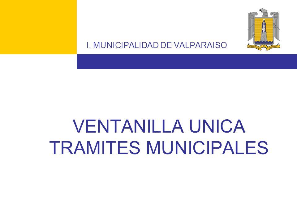 VENTANILLA UNICA TRAMITES MUNICIPALES I. MUNICIPALIDAD DE VALPARAISO