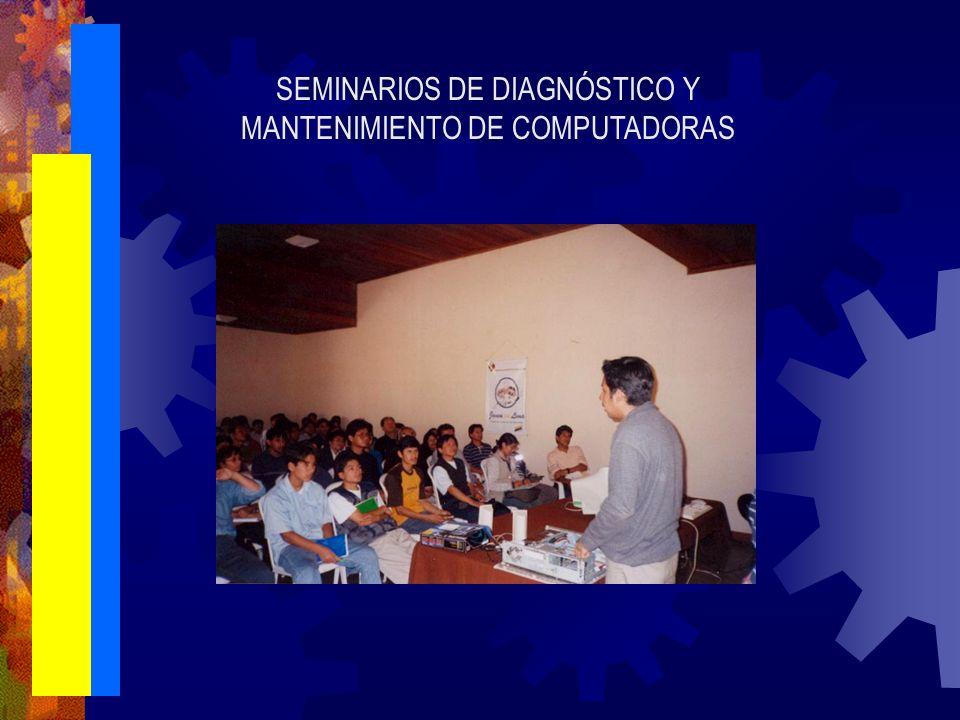 SEMINARIOS DE DIAGNÓSTICO Y MANTENIMIENTO DE COMPUTADORAS