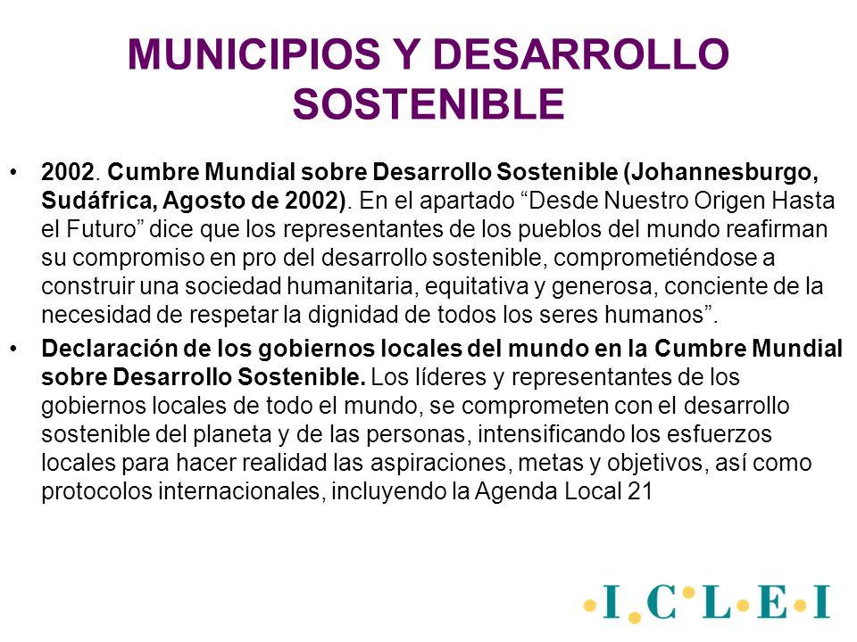 MUNICIPIOS Y DESARROLLO SOSTENIBLE 2002. Cumbre Mundial sobre Desarrollo Sostenible (Johannesburgo, Sudáfrica, Agosto de 2002). En el apartado Desde N