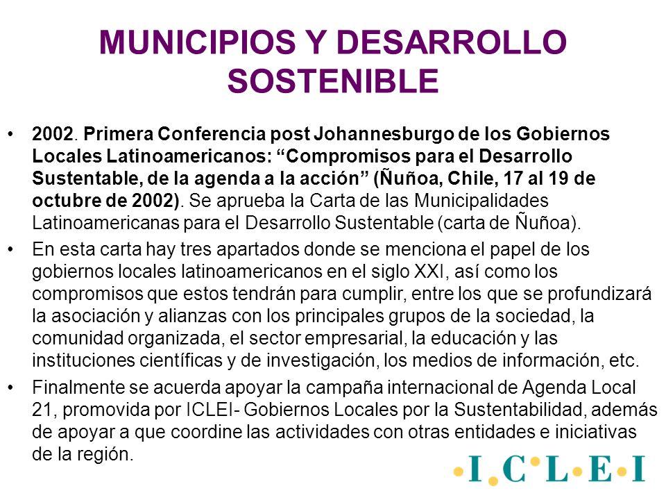 MUNICIPIOS Y DESARROLLO SOSTENIBLE 2002. Primera Conferencia post Johannesburgo de los Gobiernos Locales Latinoamericanos: Compromisos para el Desarro