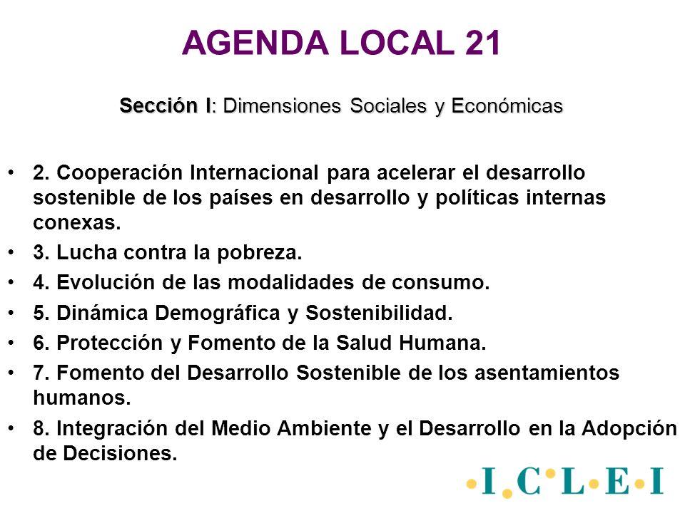 AGENDA LOCAL 21 2. Cooperación Internacional para acelerar el desarrollo sostenible de los países en desarrollo y políticas internas conexas. 3. Lucha