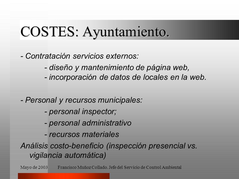 Mayo de 2003Francisco Muñoz Collado. Jefe del Servicio de Control Ambiental COSTES: Ayuntamiento. - Contratación servicios externos: - diseño y manten