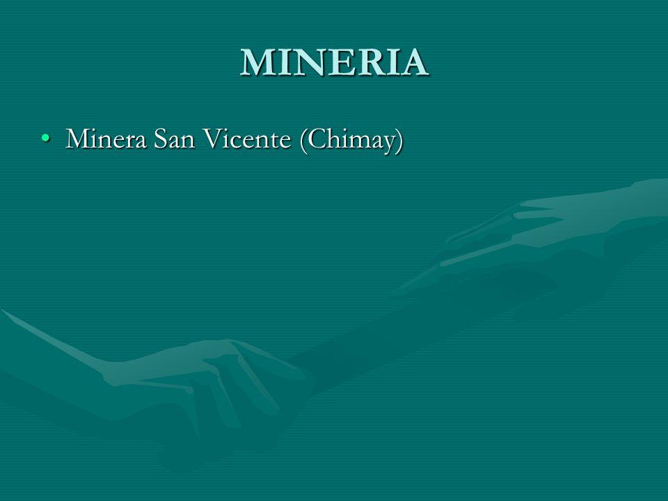 MINERIA Minera San Vicente (Chimay)Minera San Vicente (Chimay)
