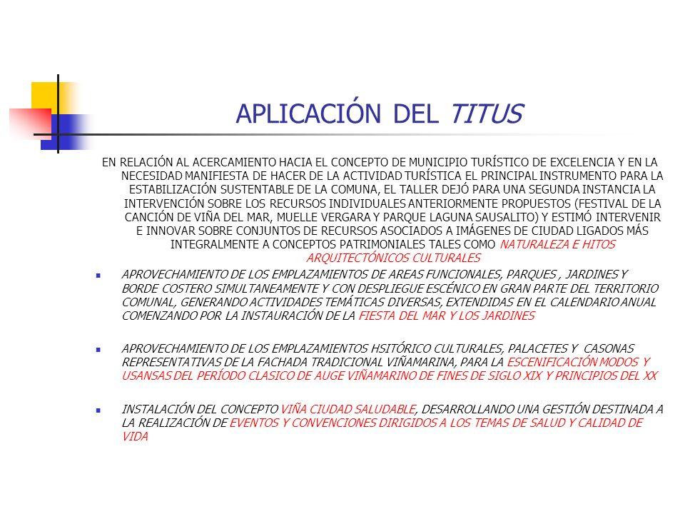APLICACIÓN DEL TITUS PREVIO AL ANÁLISIS CONVERGENTE Y COMPLEMENTARIO ENTRE LOS INSTRUMENTOS DE PLANIFICACIÓN COMUNAL Y SECTORIAL, LOS HORIZONTES DE CIUDAD SEÑALADOS Y LOS OBJETIVOS DEL PROYECTO EL TALLER CONSIDERÓ PERTINENTE EN MATERIA DE ESTRATEGIAS A ADOPTAR VOLVER A CONVOCAR AL CONSEJO COMUNAL DE TURISMO PARA UNA REFORMULACIÓN DE UNA POLÍTICA COMUNAL DE TURISMO Y CIUDAD JUNTO A LA AUTORIDAD COMUNAL, ADEMÁS DE INCORPORAR UNA SECRETARÍA EJECUTIVA QUE GESTIONES ASERTIVAMENTE UNA PROPUESTA CONCRETA, CONTUNDENTE Y DE ACCIÓN INMEDIATA, INCORPORANDO MÁS ACTIVAMENTE AL RUBRO DEL COMERCIO, GENERANDO UNA ORGANIZACIÓN FLEXIBLE, CAPACITADA PERMANENTEMENTE Y CON LA FUNDAMENTAL MISIÓN DE HACER VISIBLES LOS HORIZONTES DE CIUDAD SEÑALADOS EN EL PLAN ESTRATÉGICO DE TURISMO DE VIÑA DEL MAR GENERAR UNA GRAN CAMPAÑA DE DIFUSIÓN INTERNA ACERCA DEL ROL CENTRAL A CUMPLIR POR LA ACTIVIDAD TURÍSTICA EN LA CIUDAD, DIRIGIDA HACIA TODA LA CIUDADANÍA VIÑAMARINA, IMPULSANDO UN GRAN PROCESO DE CULTURIZACIÓN Y CONCIENTIZACIÓN TURÍSTICA EN NUESTRA POBLACIÓN DIRECCIONAR UNA ESPECIAL GESTIÓN HACIA LAS AGENCIAS PRODUCTORAS DE EVENTOS EN LA REGIÓN METROPOLITANA OFERTANDO A LA CIUDAD EN SU INTEGRALIDAD PARA EL DESARROLLO DE EVENTOS DE ALTA IMPORTANCIA EN CONSIDERACIÓN TAMBIÉN A MEJORAR LOS CANALES DE DISTRIBUCIÓN DE VIÑA DEL MAR COMO UN GRAN PRODUCTO TURÍSTICO DE ORDEN NACIONAL E INTERNACIONAL INCORPORAR AL POLO UNIVERSITARIO DEL GRAN VALPARÍSO PARA LA GENERACIÓN DE PROPUESTAS TURÍSTICAS DE CIUDAD