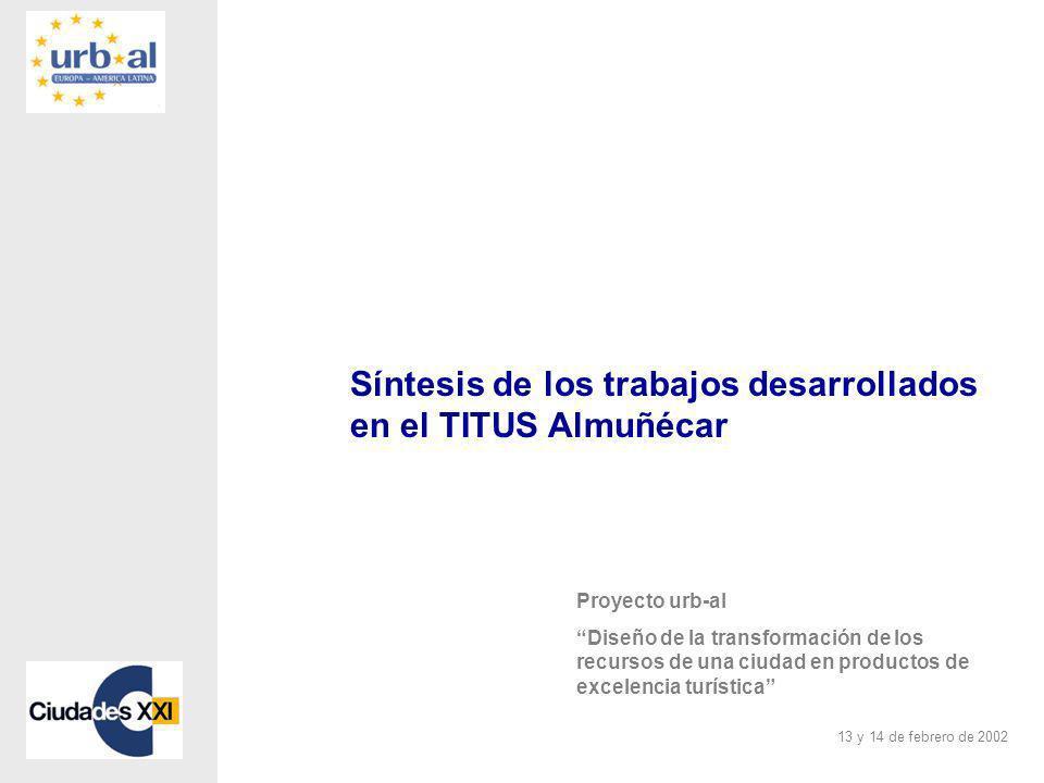 TITUS Almuñécar 13-14 de febrero de 2002 Objetivo: Conseguir una definición de tres nuevos productos turísticos de excelencia.