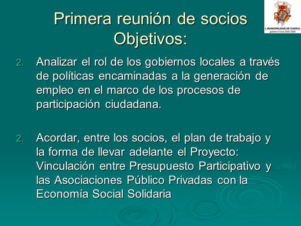 Primera reunión de socios Objetivos: 2. Analizar el rol de los gobiernos locales a través de políticas encaminadas a la generación de empleo en el mar