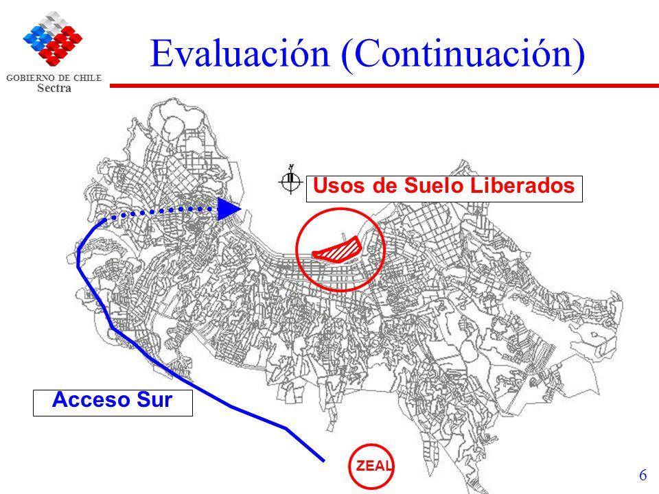 GOBIERNO DE CHILE Sectra 7 Evaluación (Continuación) Se valora el beneficio social de liberar terrenos del borde costero, permitiendo con ello el acceso de los habitantes de Valparaíso al bordemar.