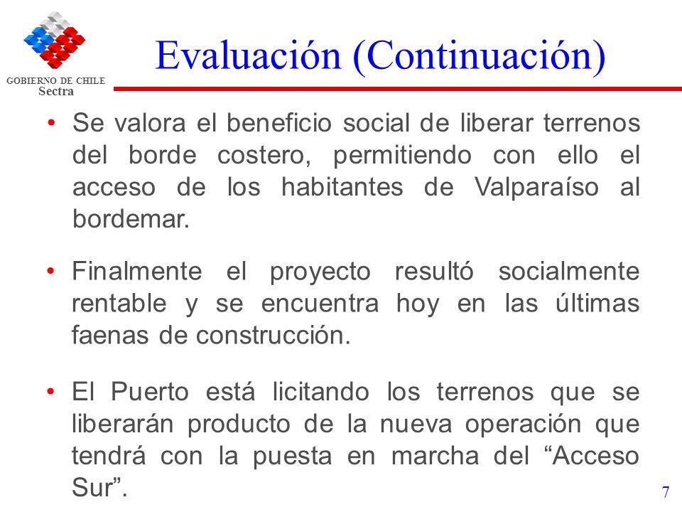 GOBIERNO DE CHILE Sectra 7 Evaluación (Continuación) Se valora el beneficio social de liberar terrenos del borde costero, permitiendo con ello el acce