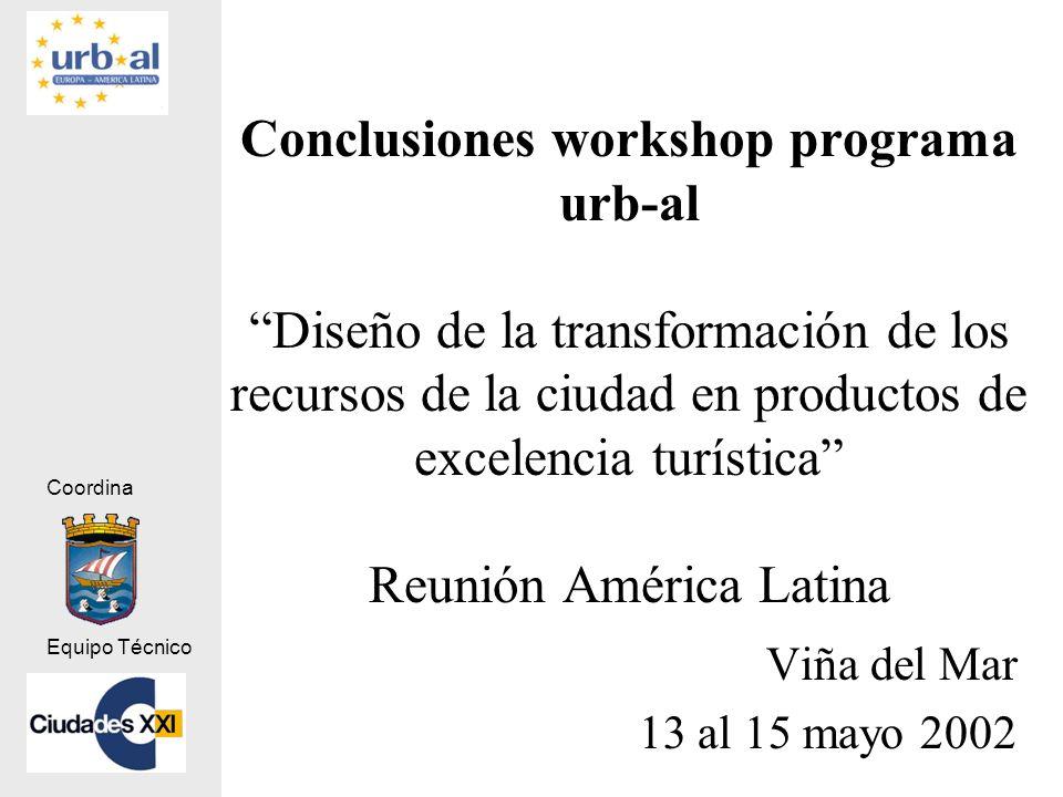 Coordina Equipo Técnico Conclusiones workshop programa urb-al Diseño de la transformación de los recursos de la ciudad en productos de excelencia turí