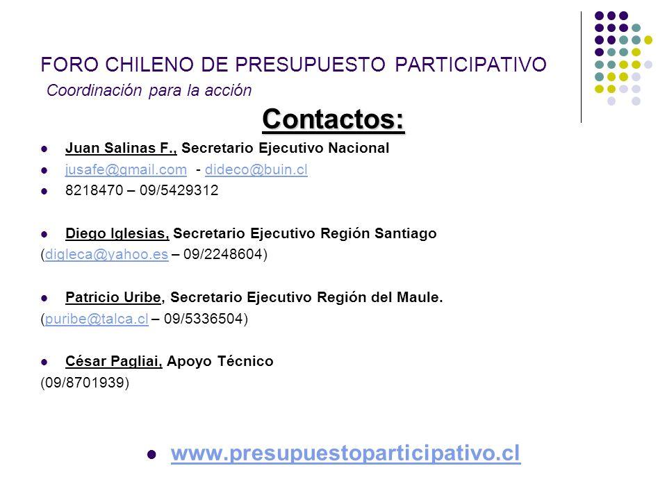FORO CHILENO DE PRESUPUESTO PARTICIPATIVO Coordinación para la acción Contactos: Juan Salinas F., Secretario Ejecutivo Nacional jusafe@gmail.com - did