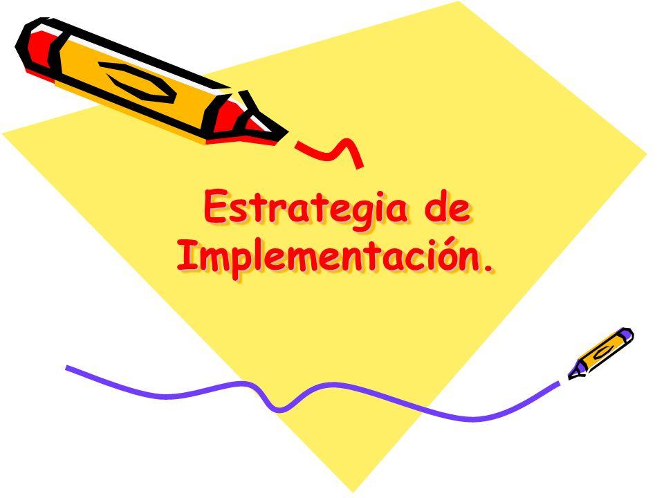 Estrategia de Implementación.