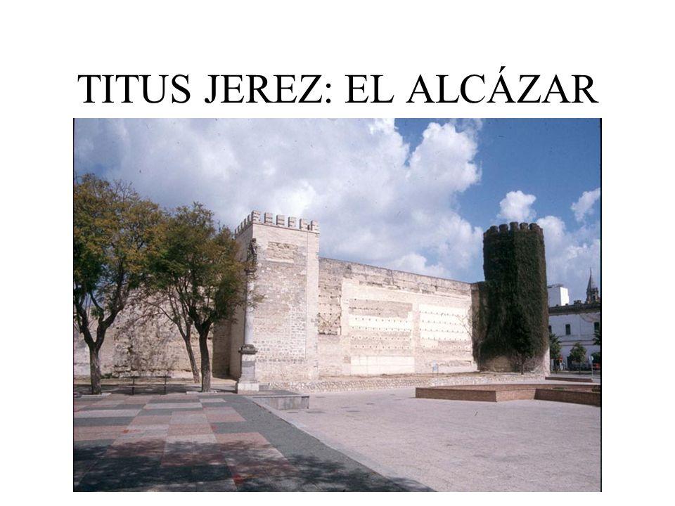 TITUS JEREZ: EL ALCÁZAR
