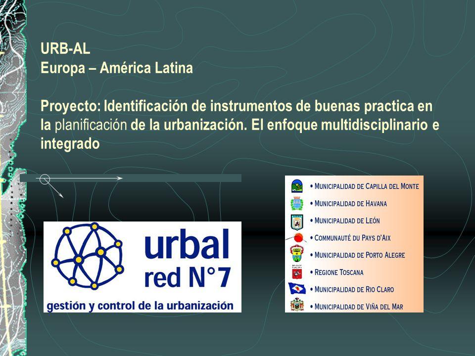 URB-AL Europa – América Latina Proyecto: Identificación de instrumentos de buenas practica en la planificación de la urbanización.