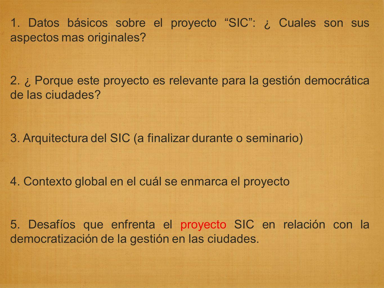 1.Datos básicos sobre el proyecto SIC: ¿ Cuales son sus aspectos mas originales.