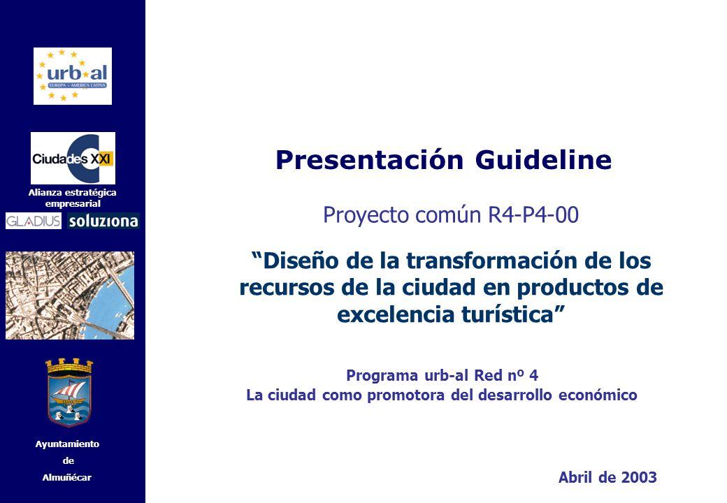 Presentación Guideline Alianza estratégica empresarial Diseño de la transformación de los recursos de la ciudad en productos de excelencia turística P