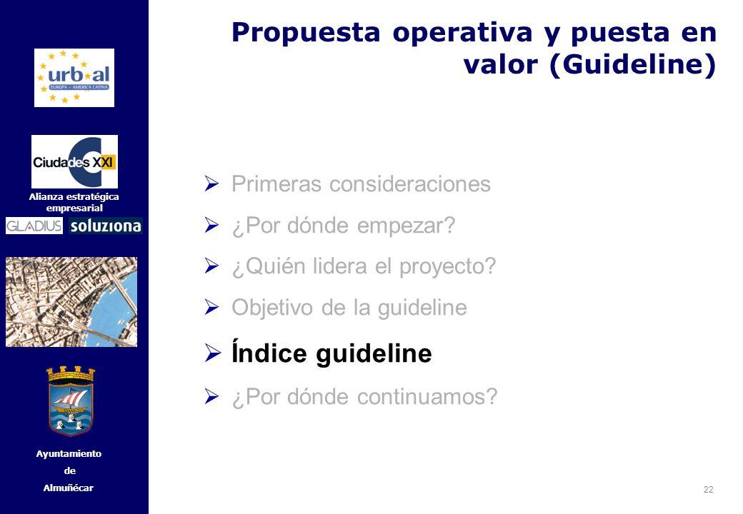 22 Alianza estratégica empresarial Ayuntamiento de Almuñécar Primeras consideraciones ¿Por dónde empezar? ¿Quién lidera el proyecto? Objetivo de la gu