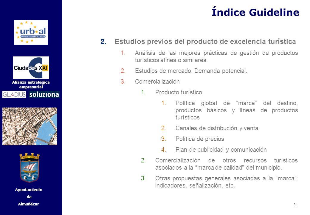 31 Alianza estratégica empresarial Ayuntamiento de Almuñécar 2.Estudios previos del producto de excelencia turística 1.Análisis de las mejores práctic