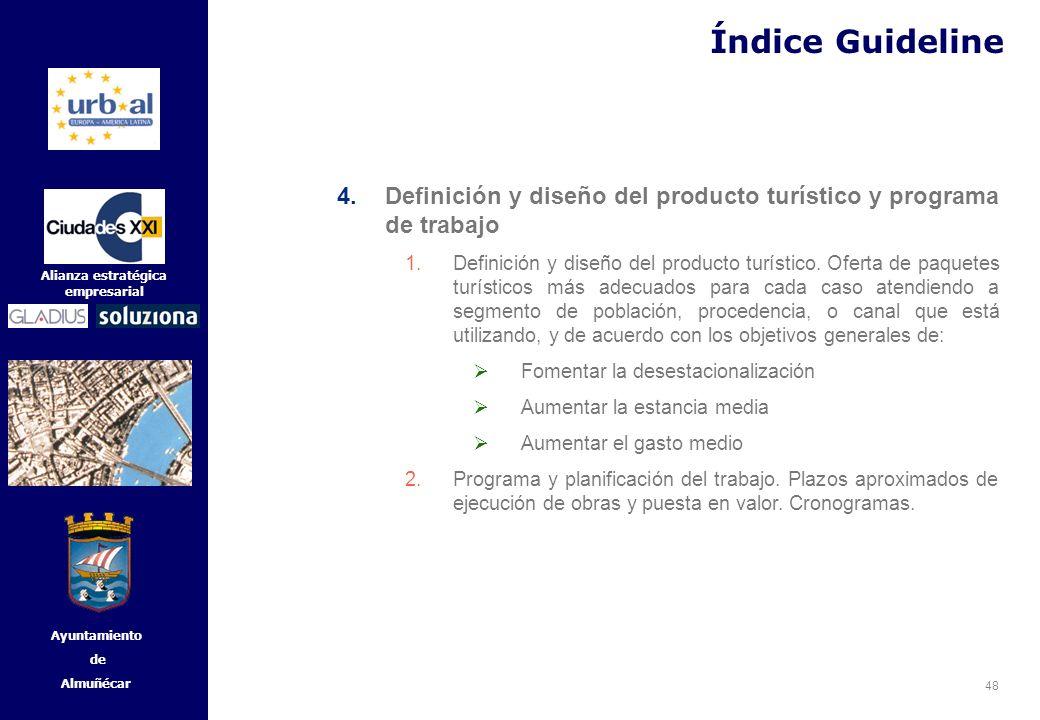 48 Alianza estratégica empresarial Ayuntamiento de Almuñécar 4.Definición y diseño del producto turístico y programa de trabajo 1.Definición y diseño