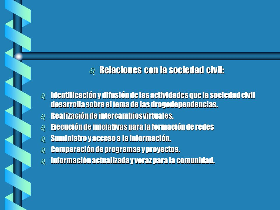 b Relaciones con la sociedad civil: b Identificación y difusión de las actividades que la sociedad civil desarrolla sobre el tema de las drogodependen