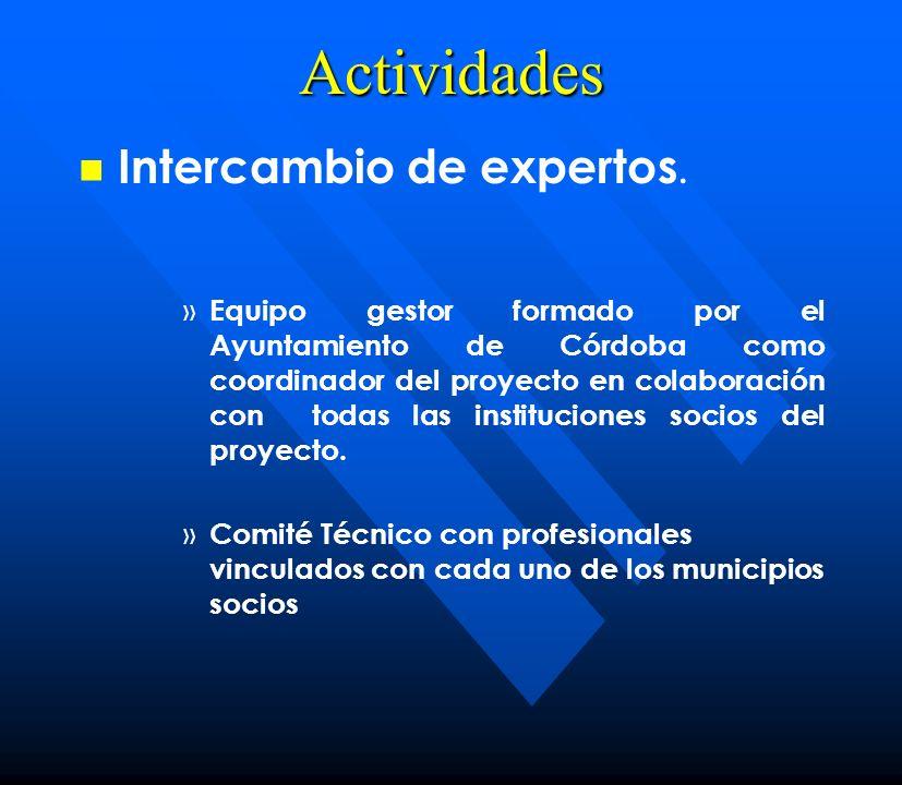 Actividades Intercambio de expertos. » » Equipo gestor formado por el Ayuntamiento de Córdoba como coordinador del proyecto en colaboración con todas