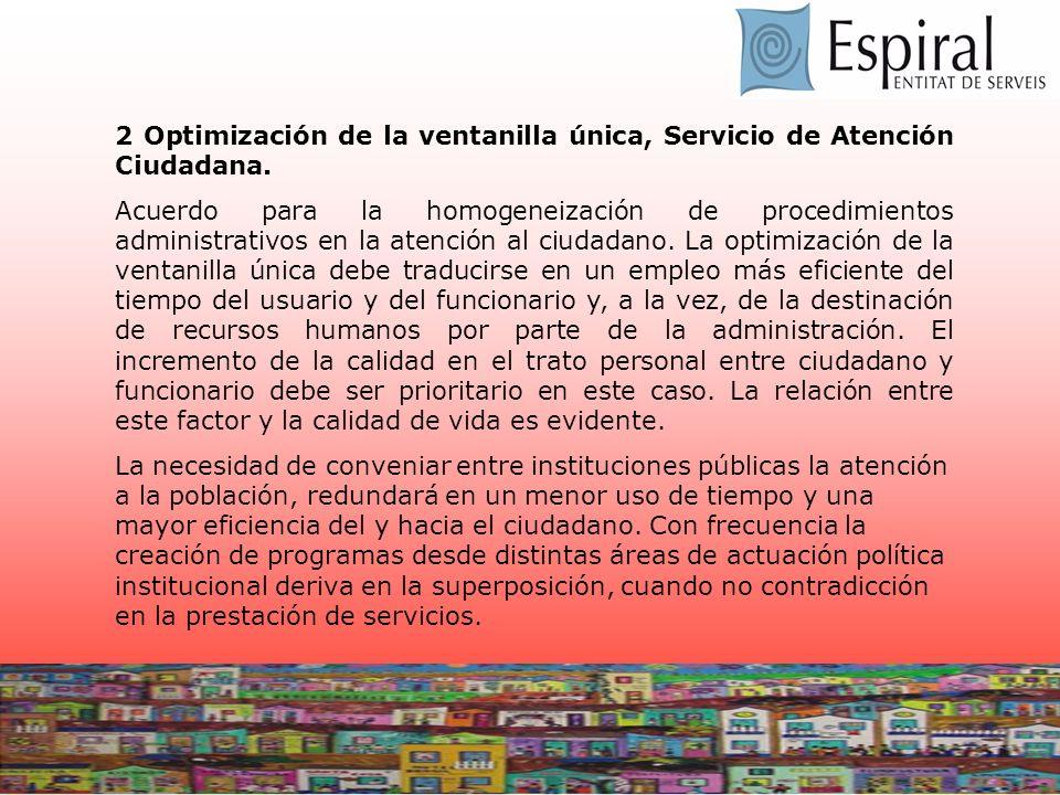 2 Optimización de la ventanilla única, Servicio de Atención Ciudadana. Acuerdo para la homogeneización de procedimientos administrativos en la atenció