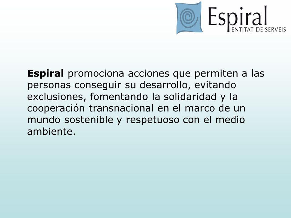 Espiral promociona acciones que permiten a las personas conseguir su desarrollo, evitando exclusiones, fomentando la solidaridad y la cooperación transnacional en el marco de un mundo sostenible y respetuoso con el medio ambiente.
