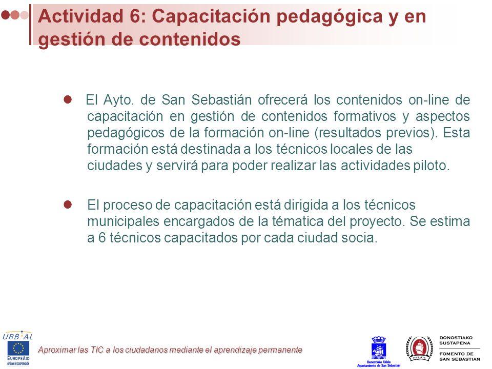 Aproximar las TIC a los ciudadanos mediante el aprendizaje permanente Actividad 6: Capacitación pedagógica y en gestión de contenidos El Ayto. de San