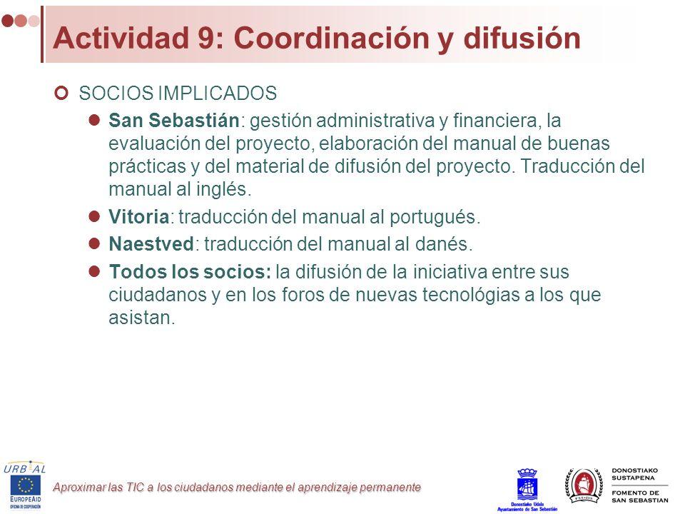 Aproximar las TIC a los ciudadanos mediante el aprendizaje permanente Actividad 9: Coordinación y difusión SOCIOS IMPLICADOS San Sebastián: gestión ad