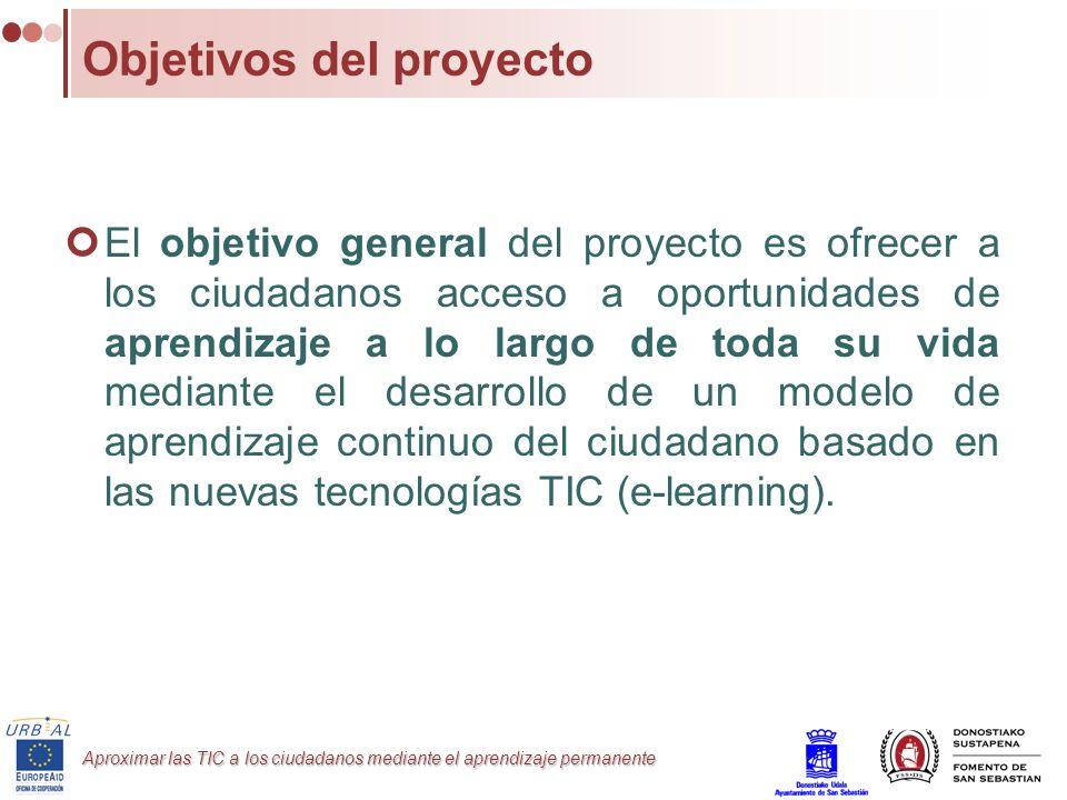 Aproximar las TIC a los ciudadanos mediante el aprendizaje permanente Objetivos del proyecto El objetivo general del proyecto es ofrecer a los ciudada