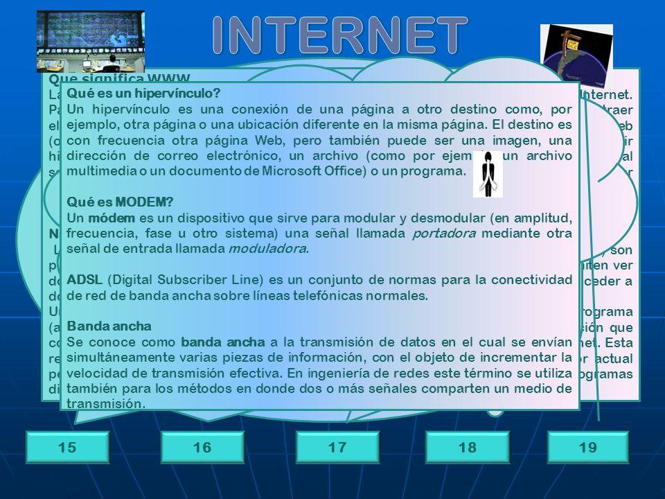 15161718 Internet es un conglomerado de ordenadores de diferente tipo, marca y sistema operativo, distribuidos por todo el mundo y unidos a través de