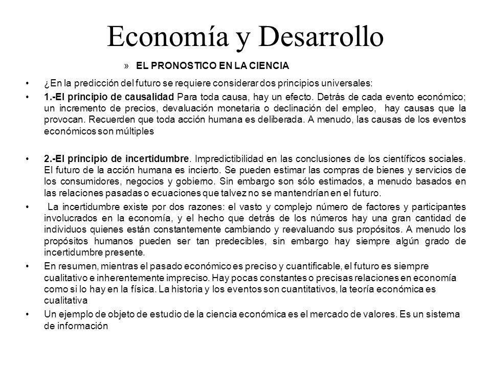 Economía y Desarrollo »EL PRONOSTICO EN LA CIENCIA ¿En la predicción del futuro se requiere considerar dos principios universales: 1.-El principio de