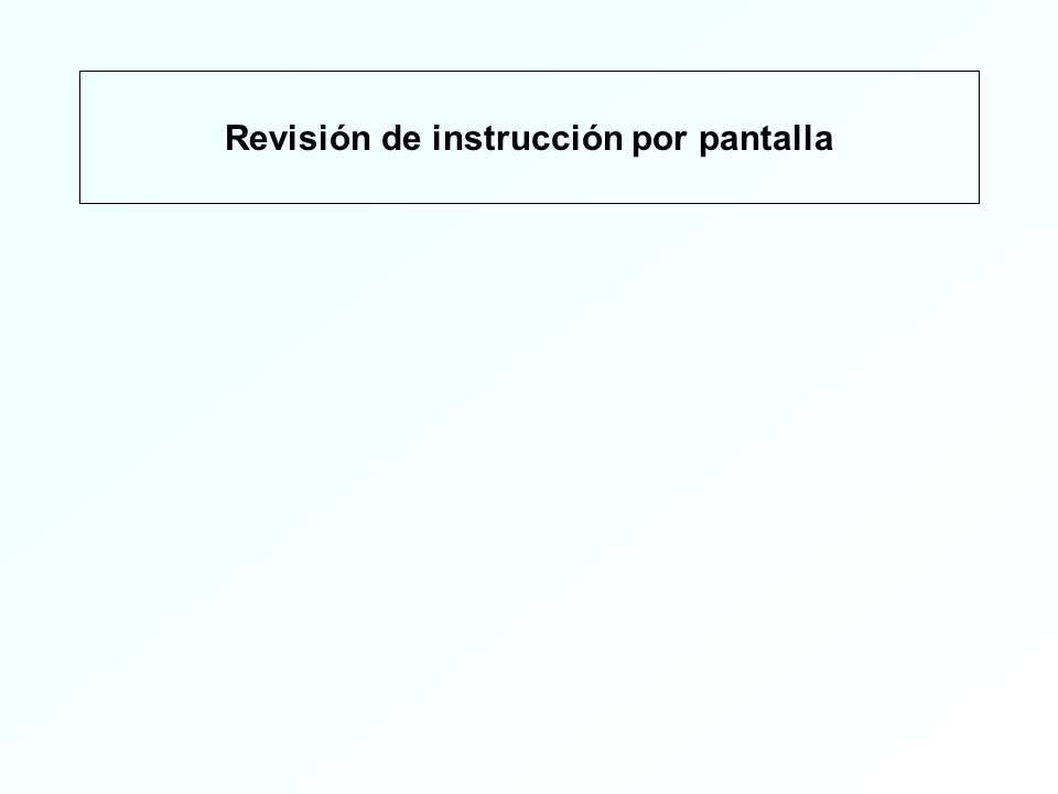 Revisión de instrucción por pantalla