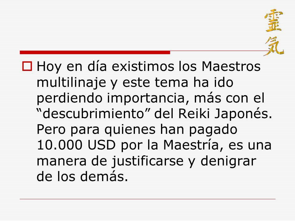 Hoy en día existimos los Maestros multilinaje y este tema ha ido perdiendo importancia, más con el descubrimiento del Reiki Japonés. Pero para quienes