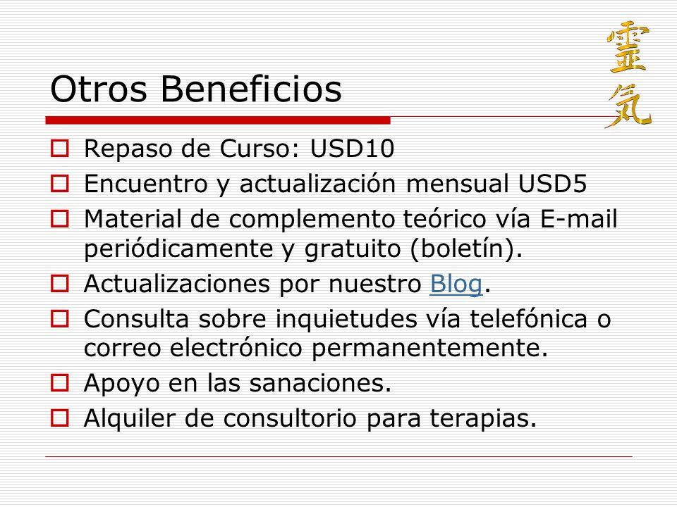 Otros Beneficios Repaso de Curso: USD10 Encuentro y actualización mensual USD5 Material de complemento teórico vía E-mail periódicamente y gratuito (b