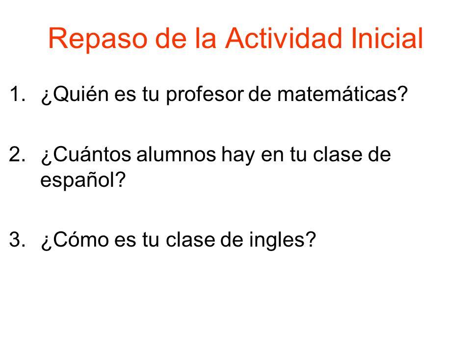Repaso de la Actividad Inicial 1.¿Quién es tu profesor de matemáticas.
