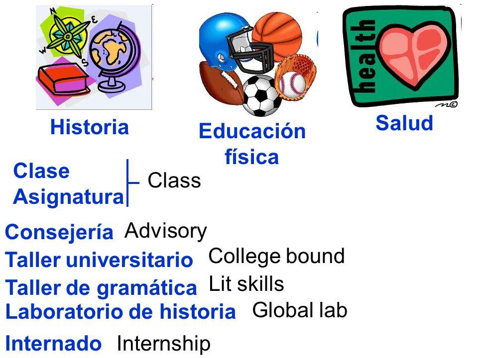 Consejería Taller universitario Taller de gramática Laboratorio de historia Internado Advisory College bound Lit skills Global lab Internship Historia