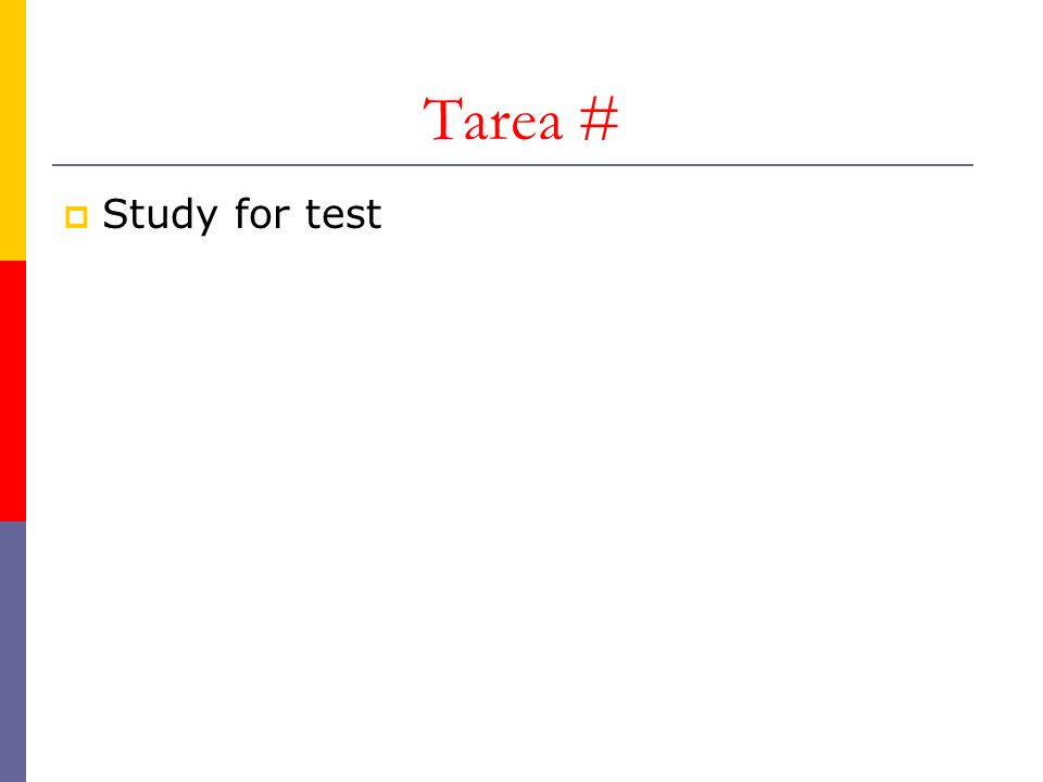Tarea # Study for test