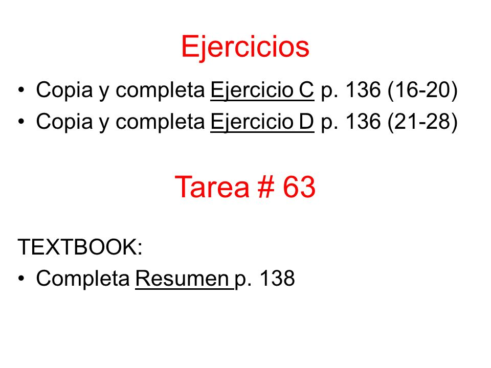 Ejercicios Copia y completa Ejercicio C p. 136 (16-20) Copia y completa Ejercicio D p.
