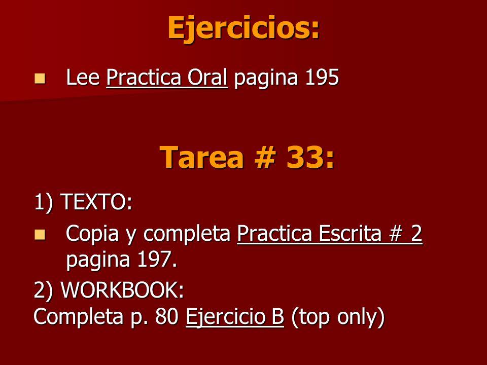 Ejercicios: Lee Practica Oral pagina 195 Lee Practica Oral pagina 195 1) TEXTO: Copia y completa Practica Escrita # 2 pagina 197.
