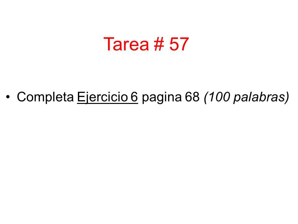 Completa Ejercicio 6 pagina 68 (100 palabras) Tarea # 57