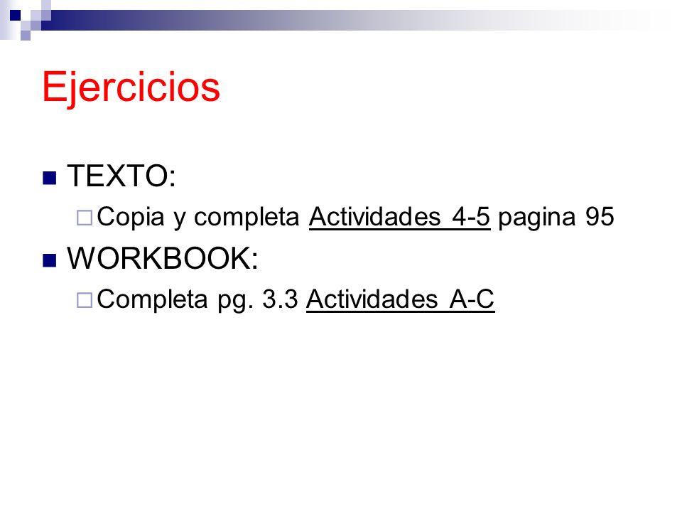Tarea # 4 Cuaderno de Actividades (WORKBOOK) Completa pagina 3.3-3.5 15 min.